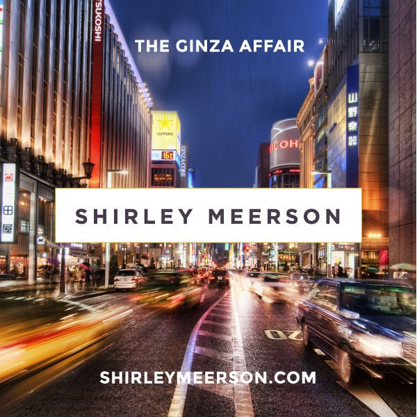The Ginza Affair with Shirley Meerson
