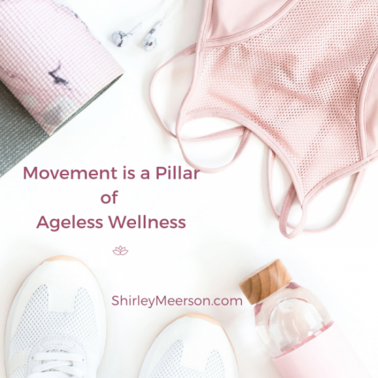 Movement is a pillar of Ageless Wellness